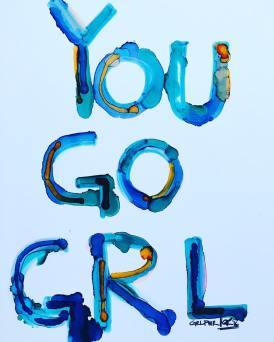 YOU GO GRL//GRLPWR//OCTAVIANINK 2016